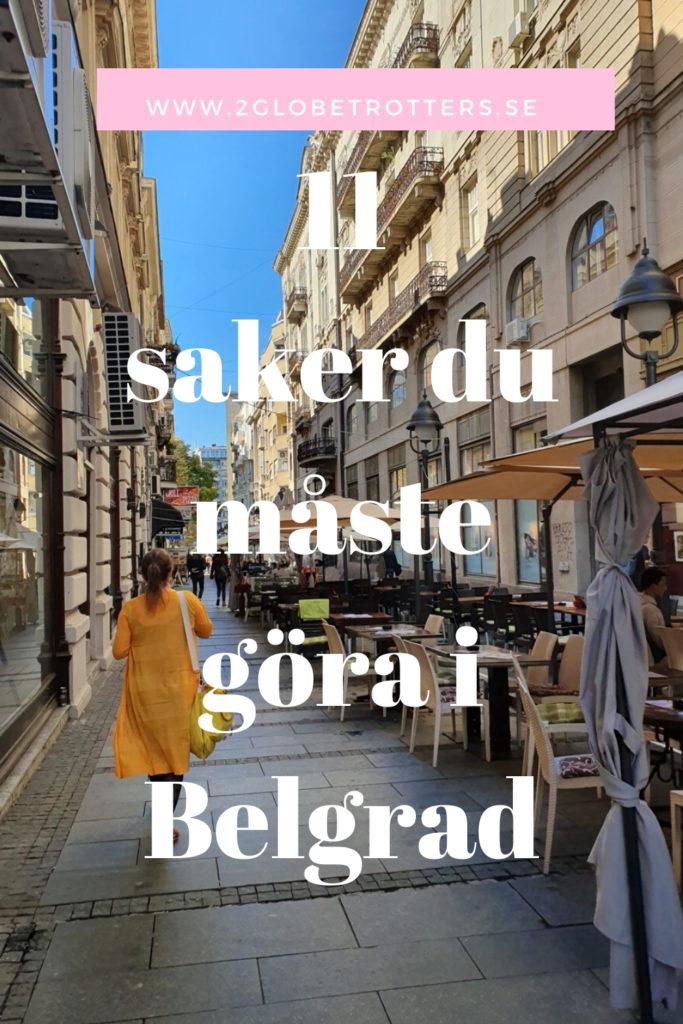 11 saker du måste göra i Belgrad.
